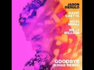 Jason Derulo - Goodbye (R3HAB Remix) ft. Nicki Minaj, David Guetta & Willy William
